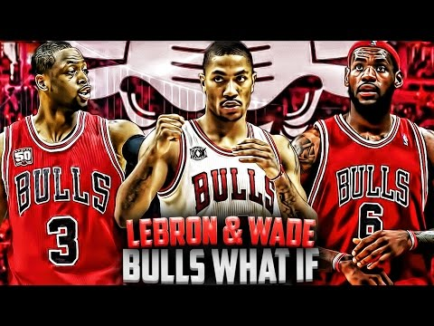 What If - LeBron James and Dwyane Wade Went To The Chicago Bulls?