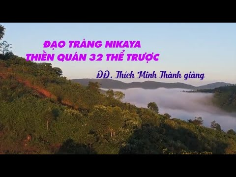 Đạo Tràng NIKAYA - Thiền Quán 32 Thể Trược