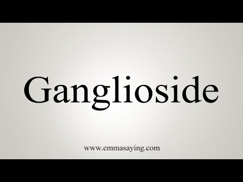 How To Say Ganglioside
