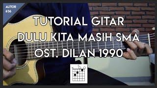 Download Lagu Tutorial Gitar ( DULU KITA MASIH SMA - OST. DILAN 1990 ) Untuk Pemula Mp3