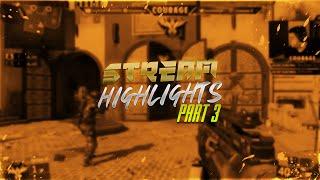 Stream Highlights - Part Three!