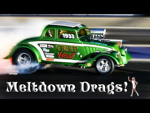 MELTDOWN! '16 NIGHT DRAGS! PART ONE! MASSIVE BURNOUTS! WHEELIES! PRE '64! GASSERS! MORE!