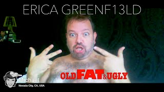 Old, Fat & Ugly - Erica Greenfield
