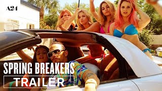 Nonton Spring Breakers   Official Trailer Hd   A24 Film Subtitle Indonesia Streaming Movie Download