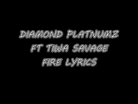 Diamond Platnumz  ft Tiwa Savage - Fire LYRICS