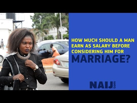 How much should a man earn as salary before considering him for marriage