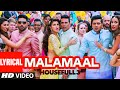 MALAMAAL Full Song with Lyrics | HOUSEFULL 3 | T-SERIES
