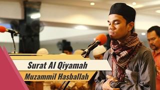 Surat Al Qiyamah - Muzamil Hasballah