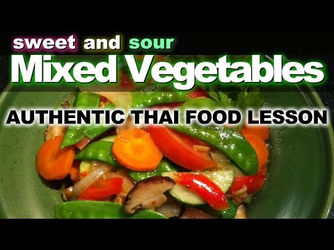 How to Make Thai Sweet and Sour Stir Fried Vegetables – ผัดผักเปรี้ยวหวาน – Pad Pak Preow Wan Recipe
