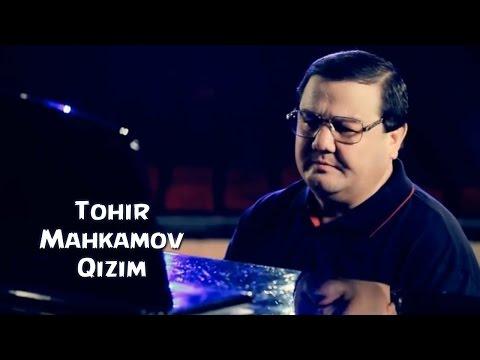 Tohir Mahkamov - Qizim | Тохир Махкамов - Кизим