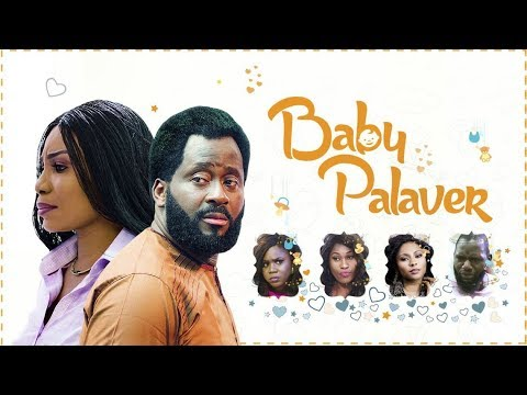 BABY PALAVER  - [Part 1] Latest 2018 Nigerian Nollywood Drama Movie