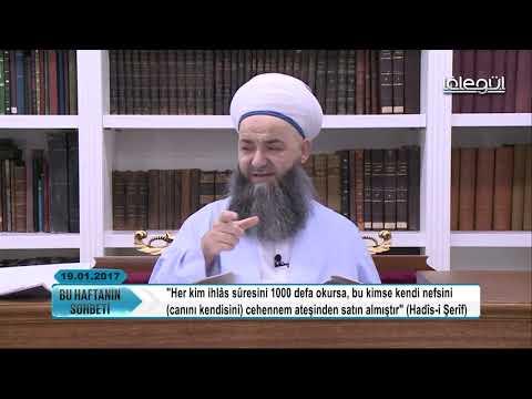 19 Ocak 2017 Tarihli Bu Haftanın Sohbeti - Cübbeli Ahmet Hocaefendi Lâlegül TV