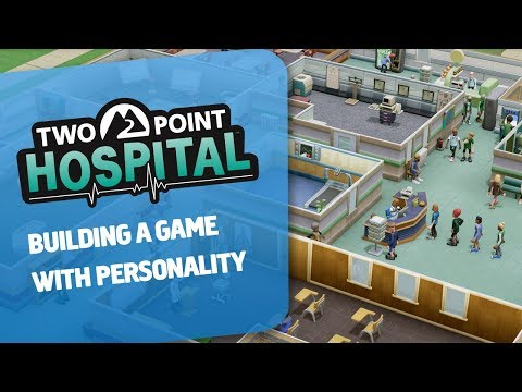 Two Point Hospital - Building a Game with Personality! [ESRB]