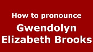 Audio and video pronunciation of Gwendolyn Elizabeth Brooks brought to you by Pronounce Names (http://www.PronounceNames.com), a website dedicated to helping...