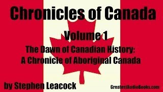 CHRONICLES OF CANADA Volume 1 - FULL AudioBook