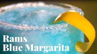 This LOS ANGELES RAMS-Inspired BLUE MARGARITA Is Super Bowl Party Perfection by Chowhound