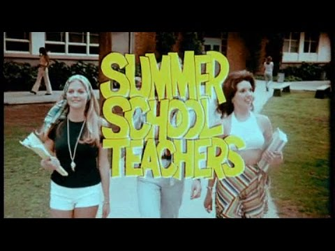 SUMMER SCHOOL TEACHERS - (1974) Trailer