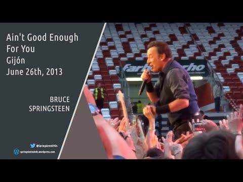 Bruce Springsteen   Ain't Good Enough For You - Gijón - 26/06/2013 (Multicam/Dubbed)