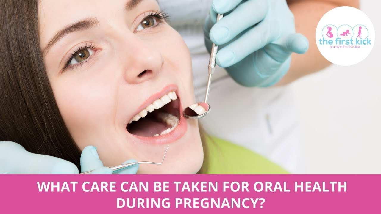 Oral health care during pregnancy