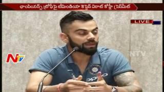 virat kohli press meet about icc champions trophy ntv
