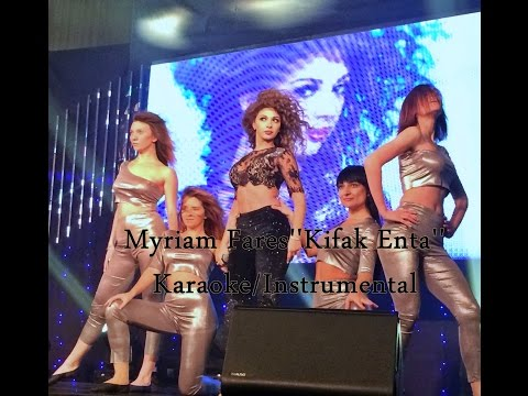 Video Myriam Fares-''Kifak Enta'' Karaoke/ Instrumental download in MP3, 3GP, MP4, WEBM, AVI, FLV February 2017