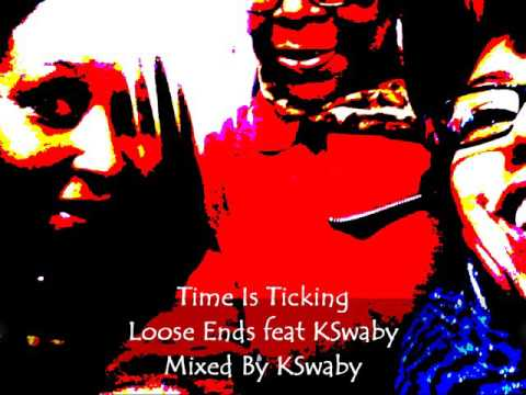 Loose Ends feat KSwaby - Time Is Ticking - Mixed By KSwaby