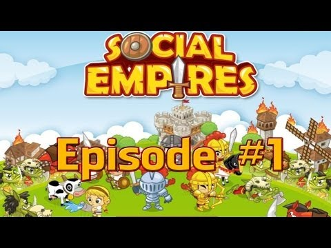 Social Empires - Episode #1