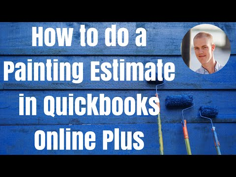 Painting Estimate in Quickbooks Online Plus - How To Video