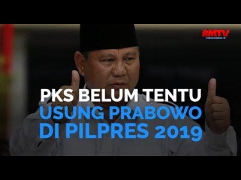 PKS Belum Tentu Usung Prabowo Di Pilpres 2019