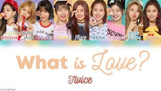 Video TWICE (트와이스) - What is Love? [HAN|ROM|ENG Color Coded Lyrics] MP3, 3GP, MP4, WEBM, AVI, FLV April 2018