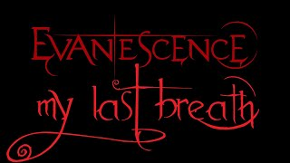 Lyrics to the live performance of the song My Last Breath by the american rock band, Evanescence. From the album, Anywhere...