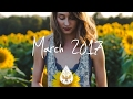 Indie/Pop/Folk Compilation - March 2017 (1½-Hour Playlist)