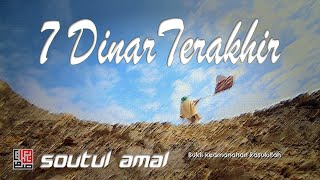 SOUTUL AMAL - TUJUH DINAR TERAKHIR  [OFFICIAL MUSIC VIDEO] Video