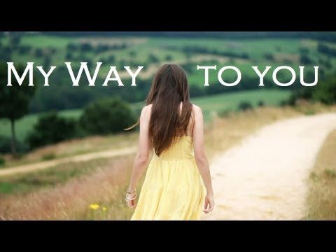 My Way to You ♥ Stephanie Ann [Official Music Video]