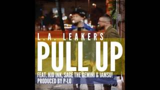 L.A. Leakers & Kid Ink - Pull Up ft. Sage The Gemini & IAMSU! (Prod P. Lo) | Song Only - YouTube
