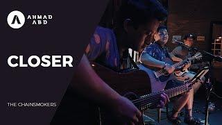 Video Closer - The Chainsmokers (Ahmad Abdul acoustic cover) MP3, 3GP, MP4, WEBM, AVI, FLV Agustus 2018