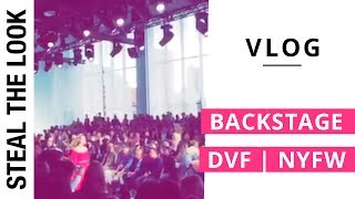 Backstage: DVF | Steal The Look Takes Over NYFW