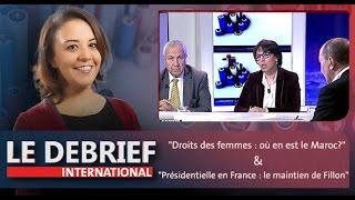 """Le Debrief: """"Droits des femmes : où en est le Maroc?""""& """"Présidentielle en France"""""""