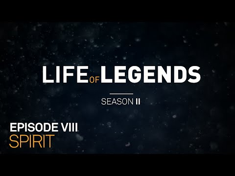 Life of Legends Episode 8: Spirit