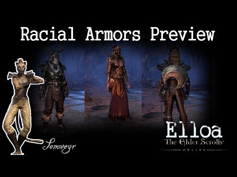 racial - The Elder Scrolls Online - Preview of all racial armors male and female. Breton: 0:27 Orsimer: 1:05 Redguard: 1:47 Altmer: 2:29 Bosmer: 3:11 Khajiit: 3:53 Ar...