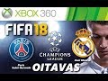 Fifa 18 xbox 360 Oitavas Final Champions League 2018 ps