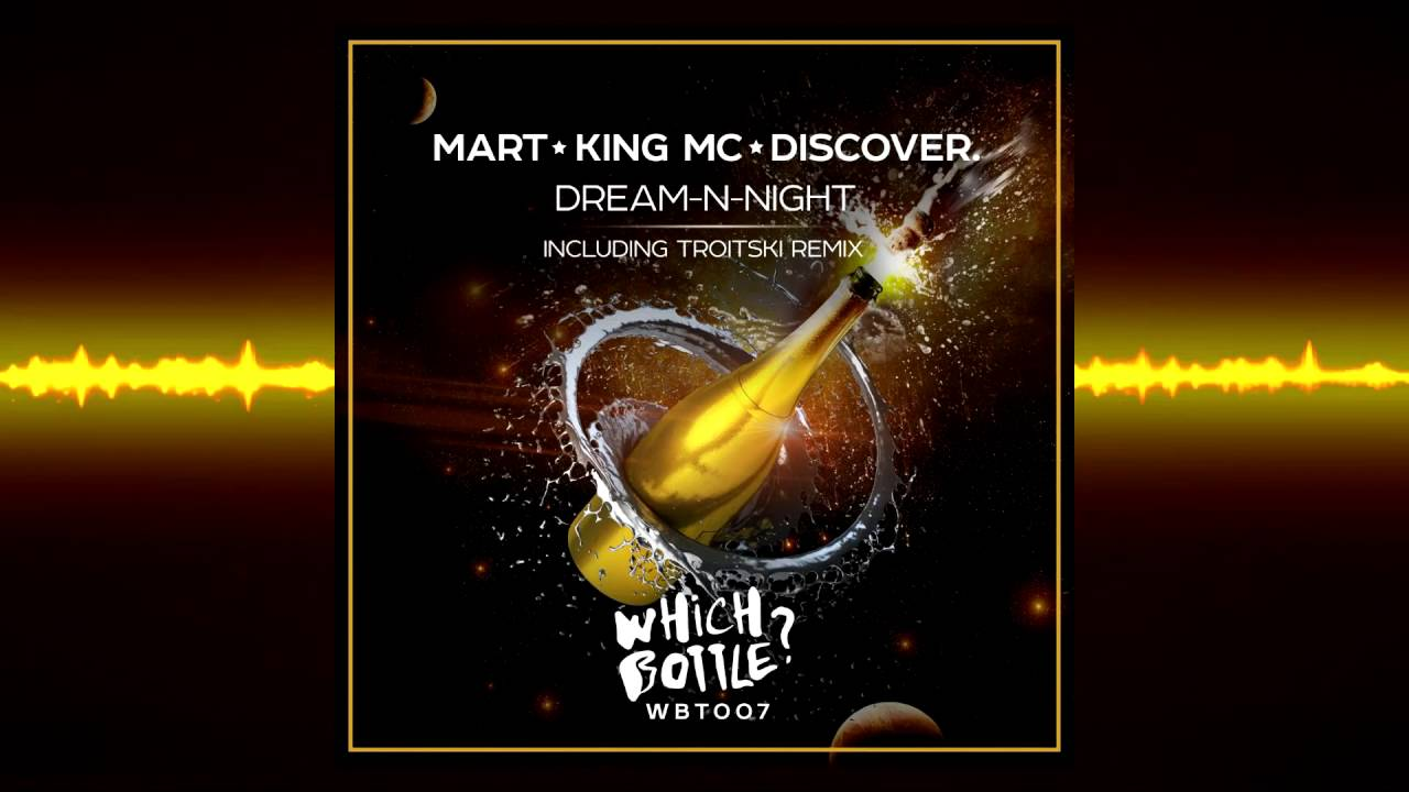 Mart, King MC, DiscoVer. - Dream-N-Night (Troitski Short Edit)