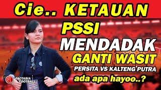 Download Video KETAUAN!! PSSI Ganti Wasit MENDADAK di Laga Persita vs Kalteng Putra, ada apa? MP3 3GP MP4