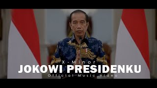 Video X-MINOR - Jokowi Presidenku 2019 (Official Music Video) MP3, 3GP, MP4, WEBM, AVI, FLV Maret 2019