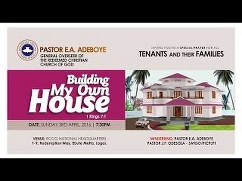 "Pastor E.A Adeboye Sermon @ BUILDING MY OWN HOUSE ""April 2016 RCCG Thanksgiving Service"""