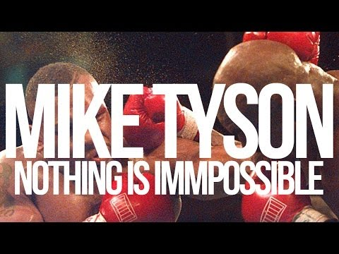 NOTHING IS IMPOSSIBLE – MIKE TYSON (PART 2)