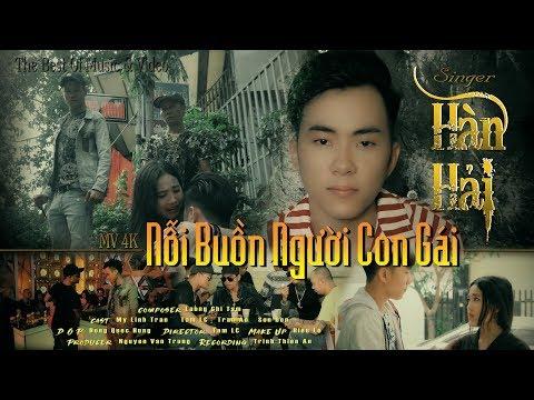 Nỗi Buồn Người Con Gái - Hàn Hải ( MV Official Music Video 4k) - Thời lượng: 7 phút và 52 giây.