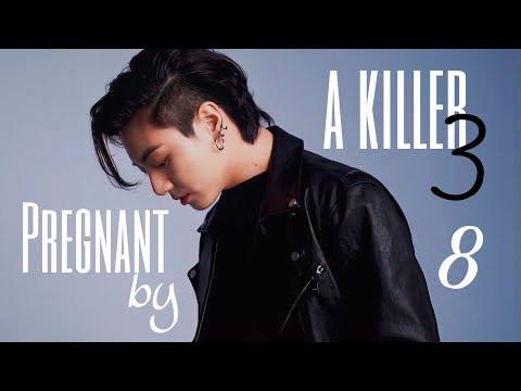 [FF/Jungkook] Pregnant by a killer S3 CH08