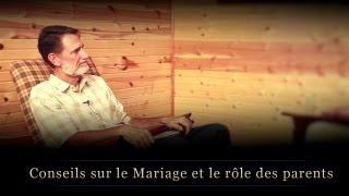 CONSEILS SUR LE MARIAGE ET LE RÔLE DES PARENTS