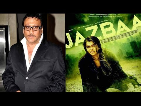 Aishwarya Has Done An Amazing Work In 'Jazbaa' : Jackie Shroff